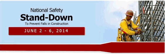 National Safety Stand-Down to Prevent Falls in Construction - June 2-6, 2014