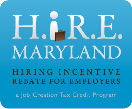 H.I.R.E. Maryland, Hiring Incentive Rebate for Employers - A Job Creation Tax Credit Program